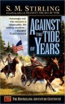Against the Tide of Years (Nantucket, #2) - S.M. Stirling