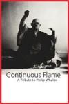 Continuous Flame: A Tribute to Philip Whalen - Michael Rothenberg, Suzi Winson