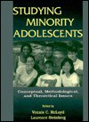 Studying Minority Adolescents: Conceptual, Methodological, and Theoretical Issues - Vonnie C. McLoyd