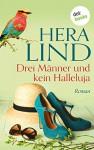 Drei Männer und kein Halleluja: Roman - Hera Lind