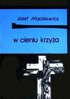 W cieniu krzyża - Józef Mackiewicz