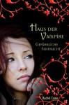 Gefährliche Sehnsucht (Haus der Vampire, #9) - Rachel Caine