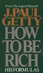 How to Be Rich - J. Paul Getty