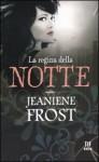 La regina della notte (Brossura) - Jeaniene Frost