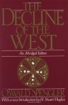 The Decline of the West (Oxford Paperbacks) - Oswald Spengler