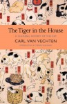 The Tiger in the House: A Cultural History of the Cat - Carl Van Vechten, Stephen Budiansky