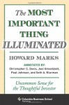 The Most Important Thing Illuminated: Uncommon Sense for the Thoughtful Investor - Howard Marks, Bruce C. Greenwald