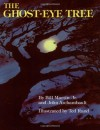The Ghost-Eye Tree - Bill Martin Jr., John Archambault, Ted Rand