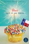 Don't Let It Be True - Jo Barrett