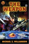 The Weapon - Michael Z. Williamson