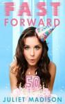 Fast Forward - Juliet Madison