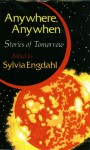 Anywhere, Anywhen: Stories of Tomorrow - Sylvia Engdahl