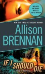 If I Should Die (Lucy Kincaid #3) - Allison Brennan