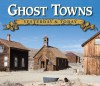Ghost Towns: Yesterday & Today - Gary B. Speck, Publications International Ltd.