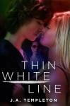 Thin White Line - J.A. Templeton