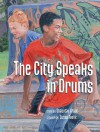 The City Speaks in Drums - Shauntay Grant, Susan Tooke