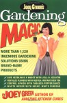 Joey Green's Gardening Magic: More Than 1,145 Ingenious Gardening Solutions Using Brand-Name Products - Joey Green