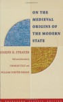 On the Medieval Origins of the Modern State - Joseph Reese Strayer, William Chester Jordan, Charles Tilly