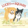 Lucky and Squash - Jeanne Birdsall, Jane Dyer