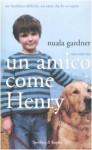 Un amico come Henry - Nuala Gardner, Sabrina Placidi