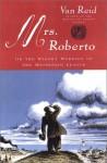 Mrs. Roberto: Or the Widowy Worries of the Moosepath League - Van Reid