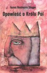 Opowieść o Królu Pól - Isaac Bashevis Singer