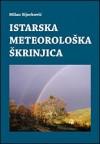 Istarska meteorološka škrinjica - Milan Sijerković