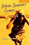 When Summer Comes (Cambridge English Readers: Level 4) - Helen Naylor