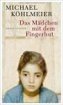 Das Mädchen mit dem Fingerhut - Michael Köhlmeier