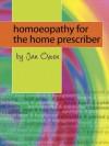 Homoeopathy for the Home Prescriber - Jan Owen