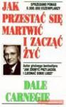 JAK PRZESTAĆ SIĘ MARTWIĆ I ZACZĄĆ ŻYĆ BR (5%) - Dale Carnegie