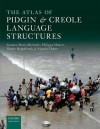 The Atlas of Pidgin and Creole Language Structures - Susanne Michaelis, Philippe Maurer, Martin Haspelmath, Magnus Huber