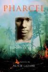Pharcel: Runaway Slave - Alick Lazare