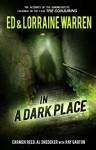 In a Dark Place (Ed & Lorraine Warren Book 4) - Ed Warren, Lorraine Warren, Ray Garton, Carmen Reed, Al Snedeker
