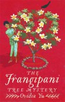 The Frangipani Tree Mystery - Ovidia Yu