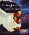 Probity Jones and the Fear Not Angel - Walter Wangerin Jr.