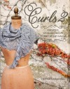 Curls 2 : Versatile, Wearable Wraps To Knit At Any Gauge - Hunter Hammersen