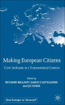 Making European Citizens: Civic Inclusion in a Transnational Context - Jo Shaw, Richard Bellamy, Dario Castiglione