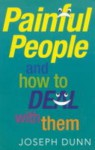 Painful People and How to Deal with Them - Joseph Dunn
