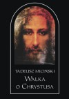 Walka o Chrystusa - Tadeusz Miciński