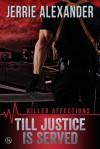 Till Justice is Served - Jerrie Alexander