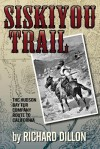 Siskiyou Trail: The Hudson's Bay Company's Route to California - Richard H. Dillon
