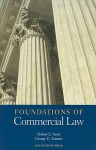 Foundations of Commercial Law - Robert E. Scott, George Triantis