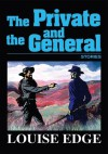 THE PRIVATE AND THE GENERAL: Stories - Louise Edge