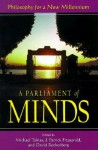 A Parliament of Minds: Philosophy for a New Millennium - David Rothenberg