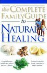 The Complete Family Guide to Natural Healing - Paul Bedson