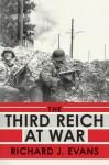By Richard J. Evans - The Third Reich at War (First Printing) (2/17/09) - Richard J. Evans