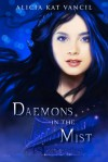 Daemons in the Mist - Alicia Kat Vancil