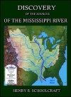 Discovery of the sources of the Mississippi River : Summary Narrative of an Exploratory Expedition to the Sources of the Mississippi River in 1820. - Henry Rowe Schoolcraft