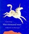 Wat niemand weet - Tonke Dragt, Annemarie van Haeringen